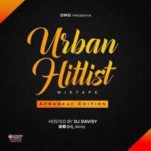 DJ Davisy - Urban Hitlist Mixtape (Afrobeat Edition)